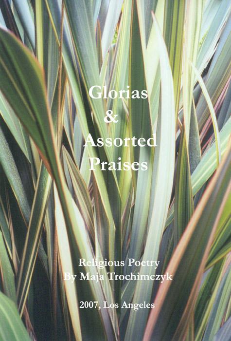Glorias And Assorted Praises Poetry By Maja Trochimczyk